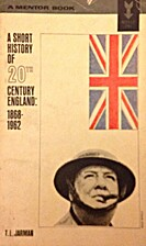 A SHORT HISTORY OF 20th CENTURY ENGLAND:…