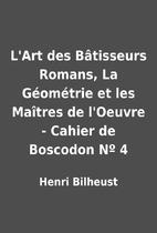 L'Art des Bâtisseurs Romans, La Géométrie…