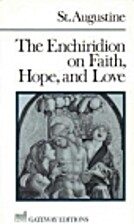 The Enchiridion on Faith, Hope, and Love by…