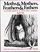 Moths and Mothers, Feathers and Fathers: A…