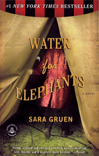 Water for Elephants: A Novel by Sara Gruen