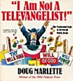 I Am Not a Televangelist!: The Continuing…