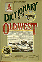Dictionary of the Old West by Peter Watts