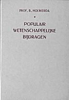 Populair-wetenschappelijke bijdragen by B.…
