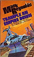 Trample an Empire Down by Mack Reynolds