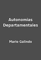 Autonomias Departamentales by Mario Galindo