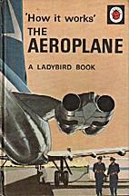 How It Works: The Aeroplane by David Carey