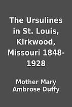 The Ursulines in St. Louis, Kirkwood,…