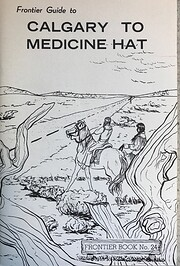 Calgary to Medicine Hat by Frank W. Anderson