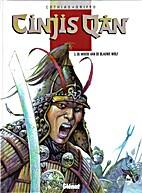 Cinjis Qan, 3: De Woede van de Blauwe Wolf…