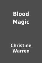 Blood Magic by Christine Warren