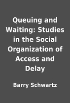 Queuing and Waiting: Studies in the Social…