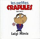 Luigi Mimis (Les petites crapules) by Tony…