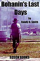 Bohanin's Last Days by Randy D. Smith