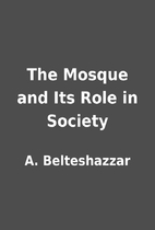 The Mosque and Its Role in Society by A.…