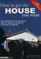 How to get the house you want by David…