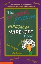 The Antonym, Synonym, and Homonym Wipe-Off…