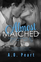 Almost Matched (Almost Bad Boys, #1) by A.O.…