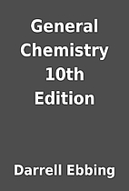 General Chemistry 10th Edition by Darrell…