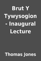 Brut Y Tywysogion - Inaugural Lecture by…