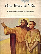 Christ Points the Way ... A Missionary…