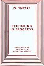 Recording in progress by PJ Harvey