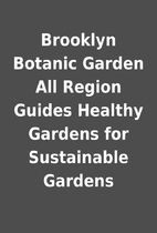 Brooklyn Botanic Garden All Region Guides…