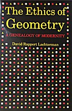 The Ethics of Geometry: A Genealogy of…