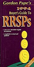 Gordon Pape's 1994 Guide to RRSPs by Gordon…