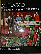 Milano. Radici e luoghi della carità by…