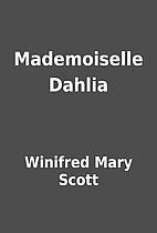 Mademoiselle Dahlia by Winifred Mary Scott