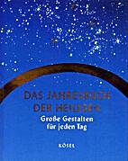 Das Jahresbuch der Heiligen : Große…