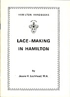 Lace-Making in Hamilton by Jessie H Lochhead