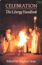 Celebration: The Liturgy Handbook by Stephen…