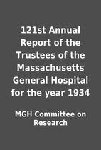 121st Annual Report of the Trustees of the…