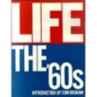 Life: The '60s by Doris C. O'Neil