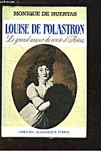 Louise de Polastron : le grand amour du…