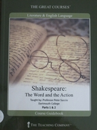 Shakespeare: The Word & the Action by Peter…