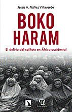 Boko Haram, el delirio del califato en…