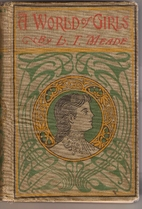 A World of Girls by L.T. Meade