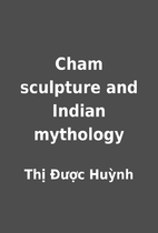 Cham sculpture and Indian mythology by Thị…