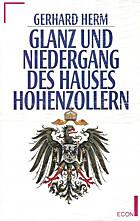 Glanz und Niedergang des Hauses Hohenzollern…