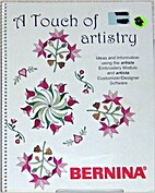 A TOUCH OF ARTISTRY (Bernina. Ideas and…