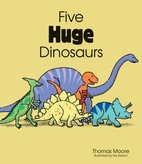 Five Huge Dinosaurs by Thomas Moore