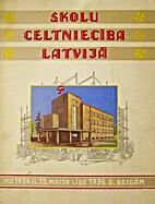 Skolu celtniecība Latvijā no. 1934. g. 15.…