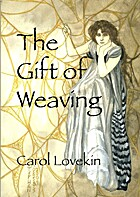 The Gift of Weaving by Carol Lovekin