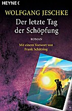 Der letzte Tag der Schöpfung by Wolfgang…