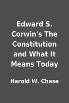 Edward S. Corwin's The Constitution and What…
