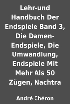 Lehr-und Handbuch Der Endspiele Band 3, Die…
