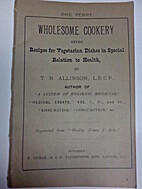 Wholesome Cookery. Being recipes for…